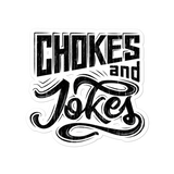 Chokes and Jokes - Die Cut Sticker - 3 sizes - BJJ Problems