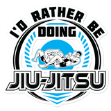 I'd Rather Be Doing Jiu Jitsu - Die Cut Sticker - 3 sizes - BJJ Problems