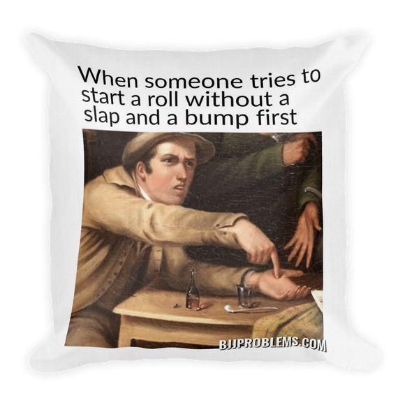 No Roll Without Slap and Bump - Throw Pillow - BJJ Problems