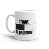 I fight in pajamas - Mug - BJJ Problems