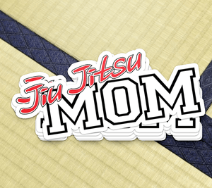 Jiu Jitsu Mom - Sticker - BJJ Problems