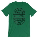 All I Care About Is Jiu Jitsu - Women's T-Shirt - BJJ Problems