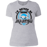 I'd Rather Be Doing Jiu Jitsu - Women's T-Shirt - BJJ Problems
