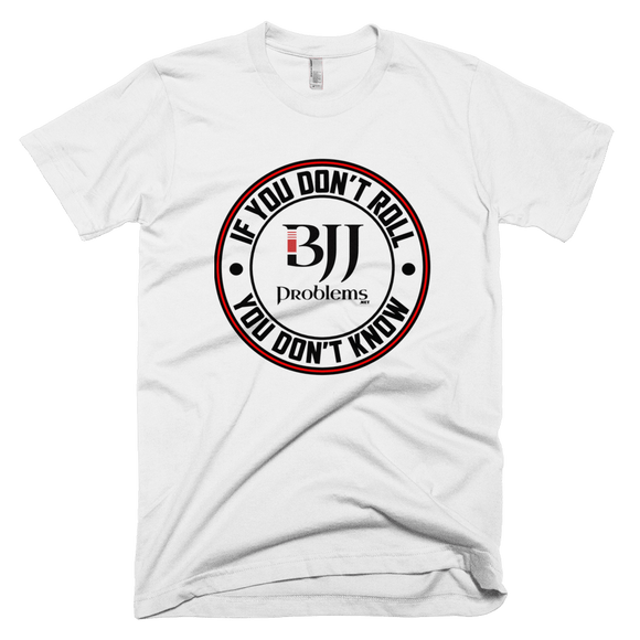 If You Don't Roll, You Don't Know - BJJ Problems Signature T-shirt - Women's - BJJ Problems