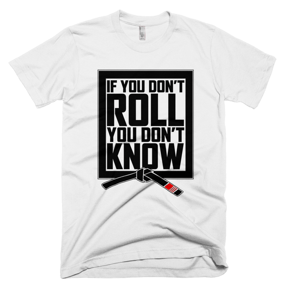 If you don't roll, you don't know - Men's T-shirt - BJJ Problems