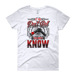 If You Don't Roll - You Don't Know - Women's T-Shirt - BJJ Problems