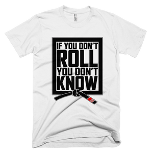If you don't roll, you don't know - Women's T-shirt - BJJ Problems