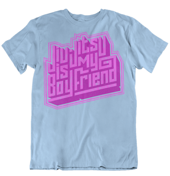 Jiu Jitsu Is My Boyfriend - Women's T-Shirt - BJJ Problems