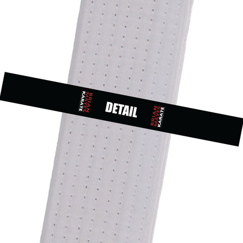 Brian Mayes Karate - Detail Custom Belt Stripes - BeltStripes.com : The #1 Source for Martial Arts Belt Tape