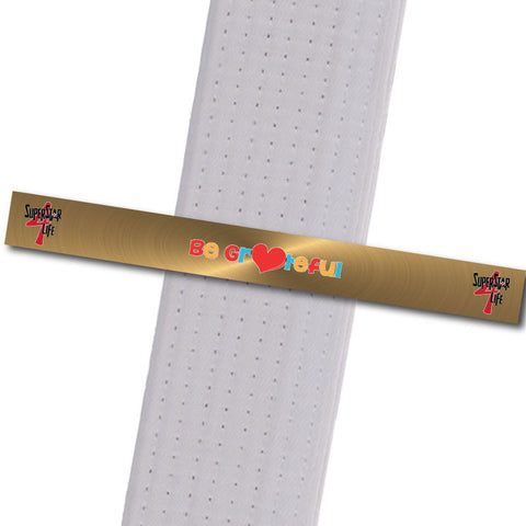 Be Grateful! BeltStripes - Gold Achievement Stripes - BeltStripes.com : The #1 Source for Martial Arts Belt Tape