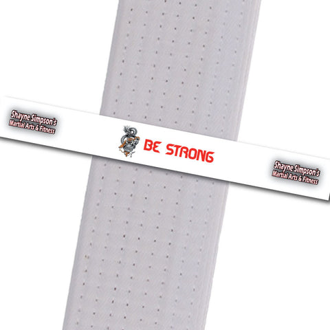 Shayne Simpson's Martial Arts BeltStripes - Be Strong Shayne Simpson's Martial Arts - BeltStripes.com : The #1 Source for Martial Arts Belt Tape
