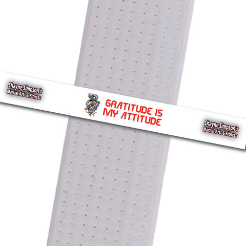 Shayne Simpson's Martial Arts BeltStripes - Gratitude is my Attitude Shayne Simpson's Martial Arts - BeltStripes.com : The #1 Source for Martial Arts Belt Tape