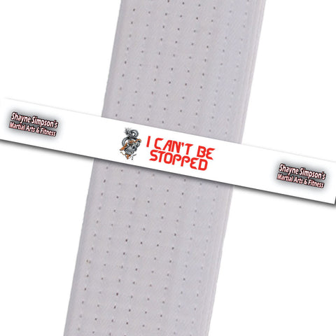 Shayne Simpson's Martial Arts BeltStripes - I Can't be Stopped Shayne Simpson's Martial Arts - BeltStripes.com : The #1 Source for Martial Arts Belt Tape