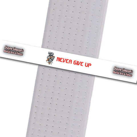 Shayne Simpson's Martial Arts BeltStripes - Never Give Up Shayne Simpson's Martial Arts - BeltStripes.com : The #1 Source for Martial Arts Belt Tape