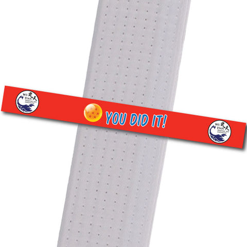 WuTian MA  - Dragonball 7 - You Did It! Custom Belt Stripes - BeltStripes.com : The #1 Source for Martial Arts Belt Tape