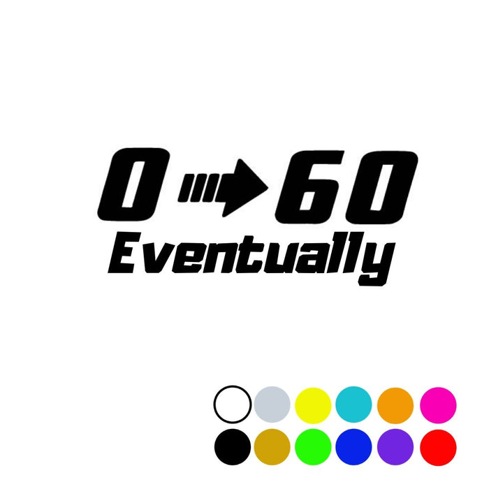 0 -60 Eventually Decal, - Aircooled VW - Vintage Vdub