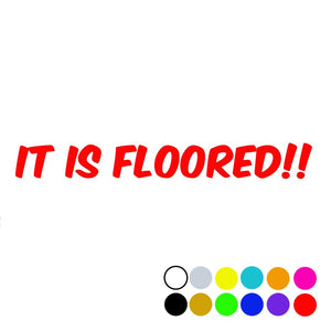"""It is Floored""  Vinyl  Vw Decals, - Aircooled VW - Vintage Vdub"