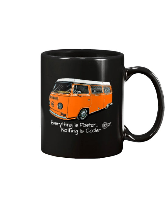 Everything Is Faster Nothing Is Cooler Coffee Mug, - Aircooled VW - Vintage Vdub