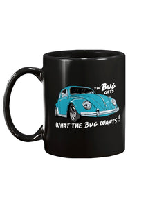 The Bug Gets What The Bug Wants Coffee Mug, - Aircooled VW - Vintage Vdub