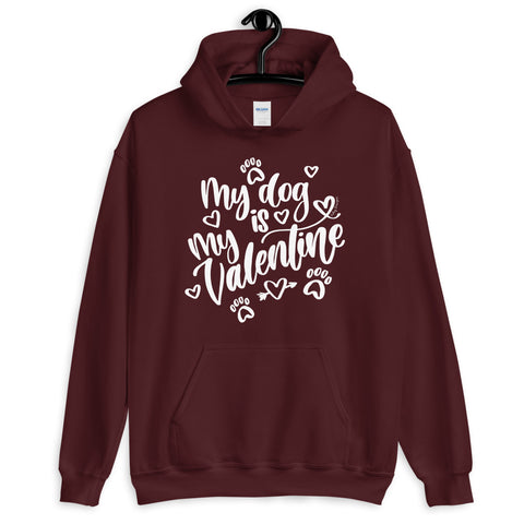 My Dog is My Valentine Unisex Hoodie