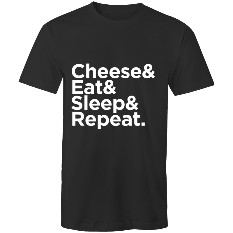 Cheese& Eat& Sleep& Repeat. - T-Shirt