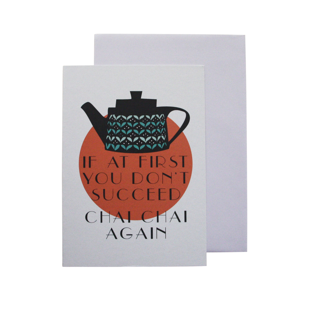 'If at first you don't succeed chai chai again' card