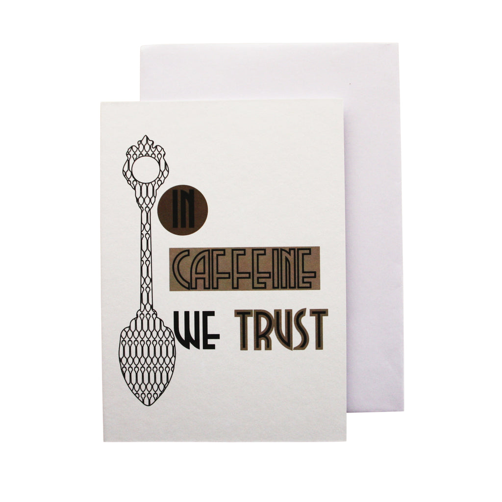 'In Caffeine we trust' card