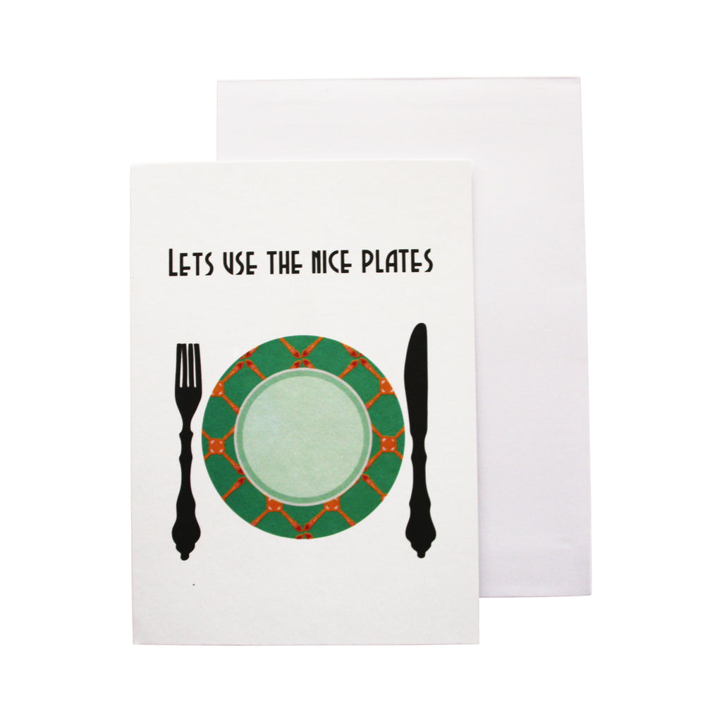 'Let's use the nice plates' card