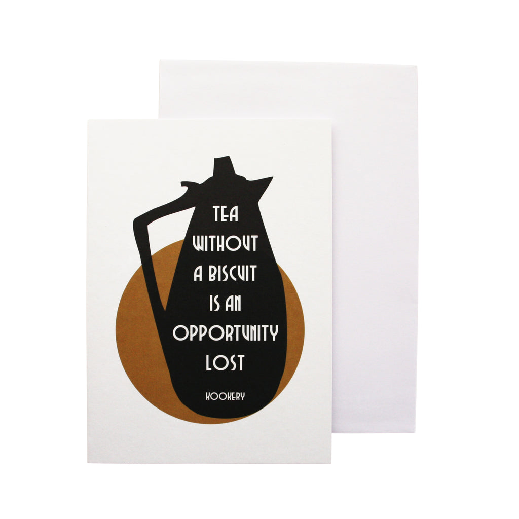'Tea without a biscuit is an opportunity lost' card
