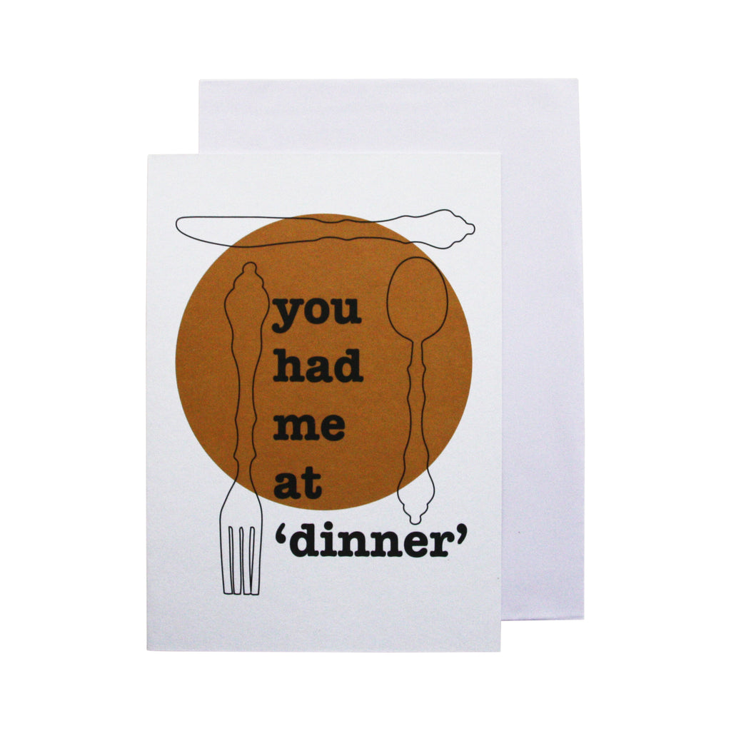 'You had me at dinner' card