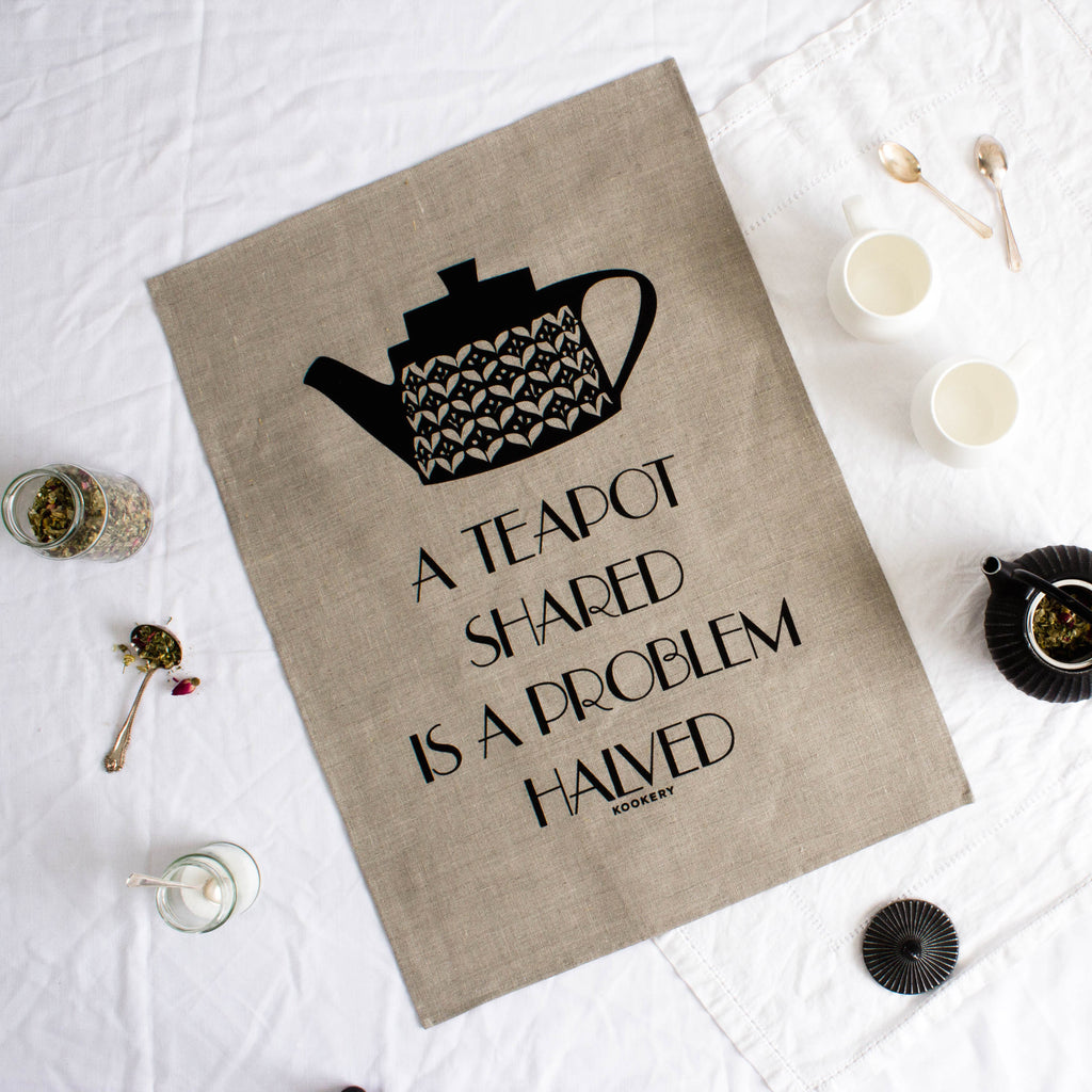 A teapot shared is a problem halved - 100% linen tea towel