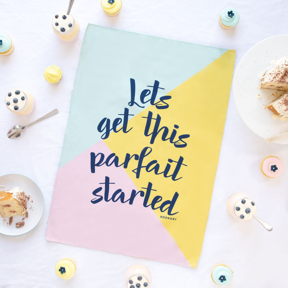 Lets get this parfait started - 100% Cotton tea towel