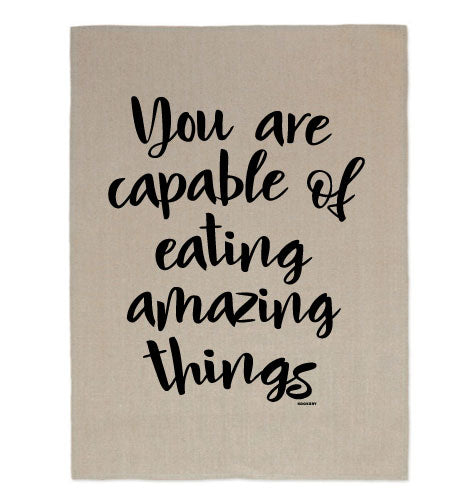 You are capable of eating amazing things - Tea towel and Tote bag