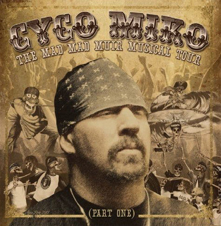Cyco Miko - The Mad Mad Muir Musical Tour