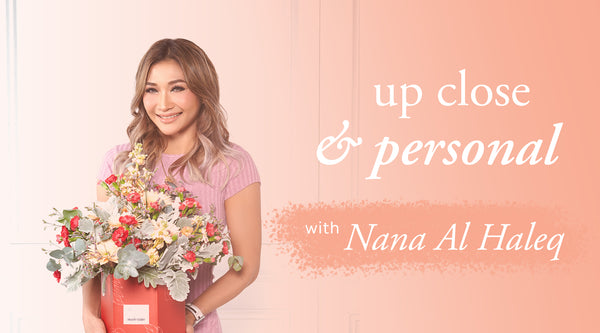 Up Close & Personal with Nana Al Haleq