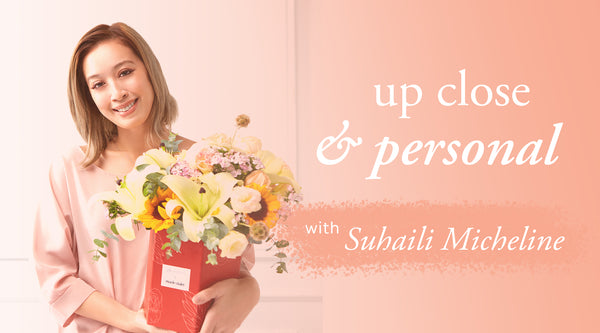Up Close & Personal with Suhaili Micheline