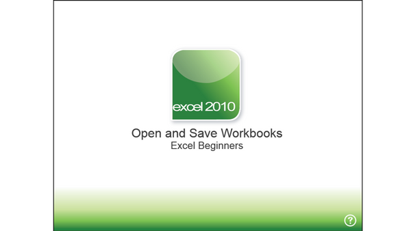 Office 2010 Excel Beginners: Open and Save Workbooks