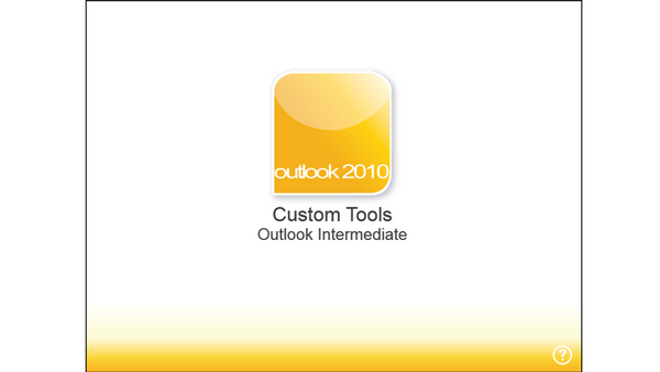 Office 2010 Outlook Intermediate: Custom Tools