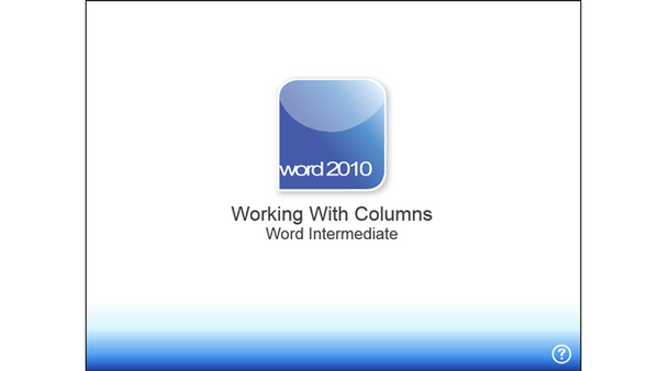 Office 2010 Word Intermediate: Working With Columns