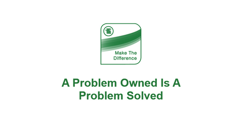 The Bottom Line: A Problem Owned Is A Problem Solved