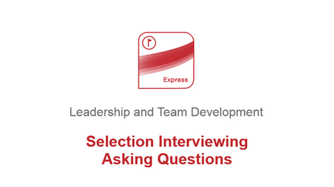 Selection Interviewing: Asking Questions