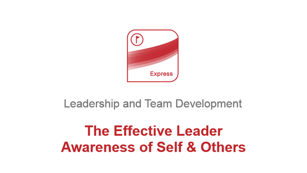 The Effective Leader: Awareness of Self & Others