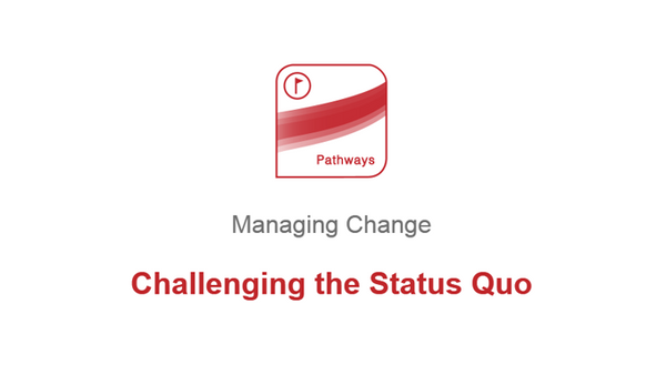 Managing Change: Challenging The Status Quo