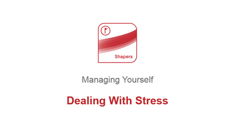 Managing Yourself: Dealing With Stress