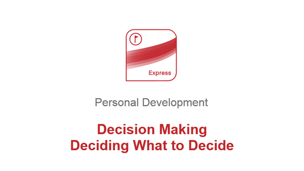 Decision Making: Deciding What to Decide