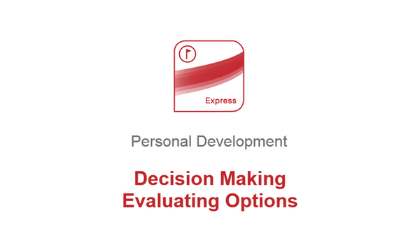 Decision Making: Evaluating Options
