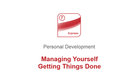 Managing Yourself: Getting Things Done