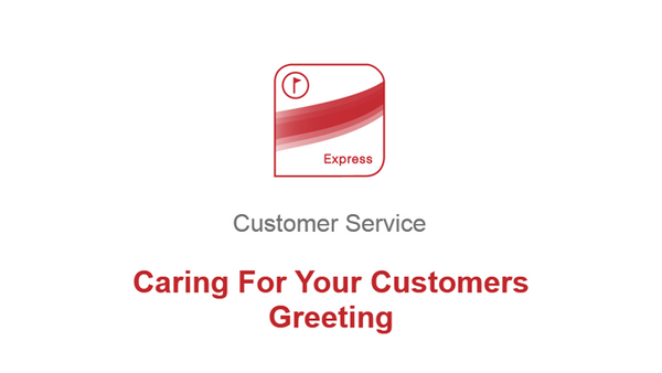 Caring For Your Customers: Greeting