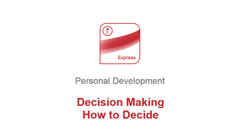 Decision Making: How to Decide
