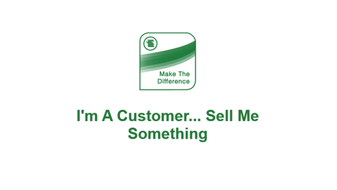 The Bottom Line: I'm A Customer Sell Me Something